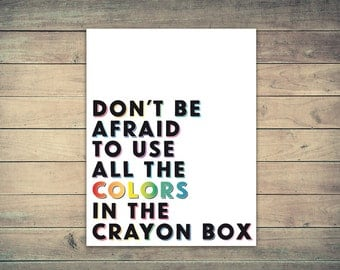 Don't Be Afraid To Use All the Colors in the Crayon Box | RuPaul quote print | Drag Queens Print | Typographic Print | Make It Happen | Werk