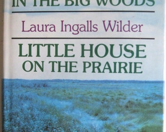 Little House in The Big Woods and Little House on The Prarie by Laura Ingalls Wilder - 1963 hardcover