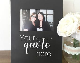 Custom Quote Picture Frame, Personalized Picture Frame