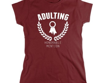Adulting Honorable Mention Shirt - gift idea, not adulting, can't even, funny shirt - ID: 1942