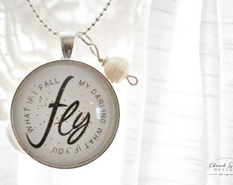 """Inspirational Necklace - Glass Dome Pendant Necklace - """"What If I Fall What If You Fly"""" - FREE SHIPPING"""