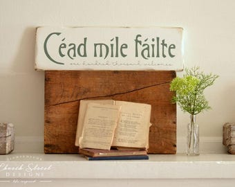 Irish Welcome - Irish Blessing - Welcome Sign - Cead Mile Failte - Housewarming Gift - Wedding Gift