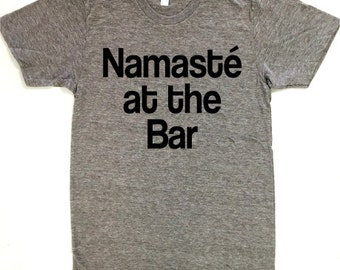 FREE SHIPPING Namaste at the Bar, Namaste Tee, Yoga Shirt