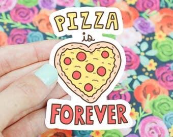 Funny Pizza Sticker, Pizza Sticker, Pizza Is Forever Sticker, Food Vinyl Sticker, Pizza Decal, Pizza Laptop Decal, Laptop Sticker,Funny Gift