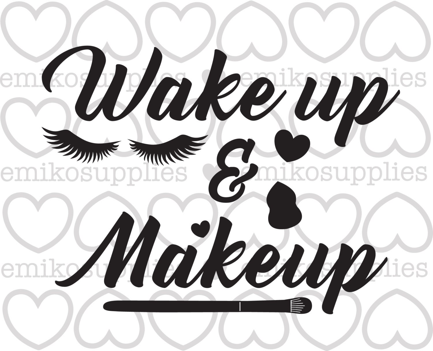 Wake Up And Makeup Cut File Svg Eps Cricut Silhouette