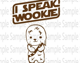 I Speak Wookie Star Wars SVG PNG Cut FIle