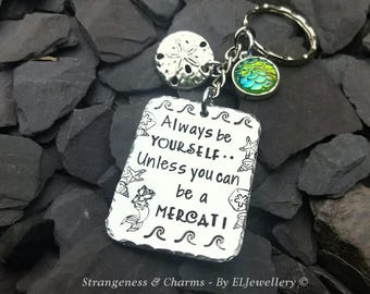 Hand Stamped 'Be a Mercat!' Aluminium Keyring,Stamped Keyring, Nautical, Mermaids, Mercat, Cats, Unique Design, Stamped Metal Jewellery.