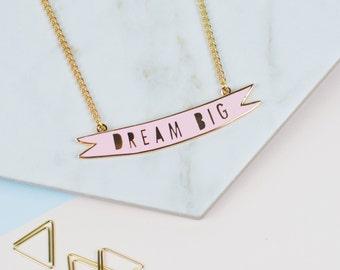 Cute pastel pink Dream Big enamel Necklace