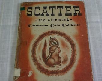 Scatter the Chipmunk by Catherine Cate Coblentz Illustrated by Berta Schwartz Childrens Press 1946