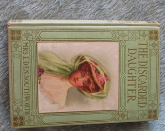 The Discarded Daughter by Mrs. E.D.E.N.Southworth
