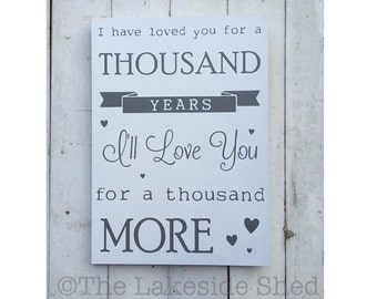 I have loved you for a thousand years, I will love you for a thousand more | Large | Wooden | Sign |Twilight | Wedding Sign | First Dance