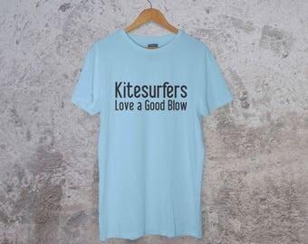 Kitesurfers Love a Good Blow T-shirt - Kiteboard Humor