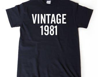 Vintage 1981 T-shirt Funny Birthday Gift Tee Shirt 1981 Birthday Shirt