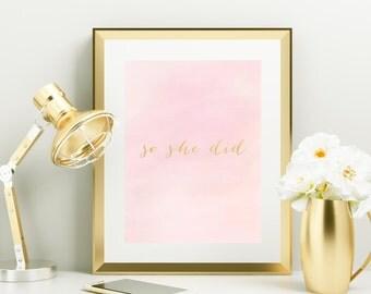 So She Did Print, Gold Foil Print, Inspirational Print, Decor, Watercolor, Prints, Wall Art, Foil Print, Gold Foil, Trendy Wall Decor