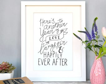 Here's to Another Year of Love, Laughter and Happily Ever After | Hand-lettered Print | Wedding | Anniversary | Gift