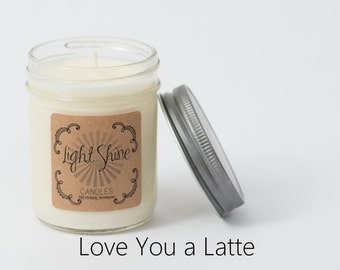 Love You a Latte | Espresso + Vanilla | 8 ounce Soy Candle, Jar Candle