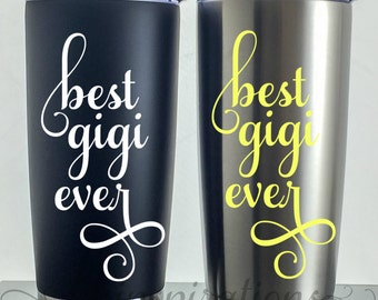 Best Gigi Ever Travel Coffee Tumbler Mug, Gigi Mug, Gigi Tumbler, Gigi Coffee Mug, Best Gigi Gifts, Gifts for Gigi, Gigi
