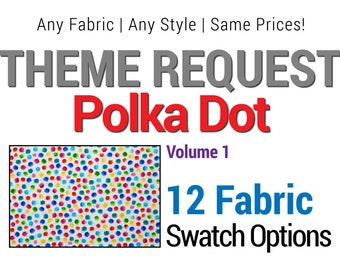 Volume 1 of 2 | View my Available Polka Dot Themed Fabrics.  DO NOT PURCHASE listing, Not For Sale.