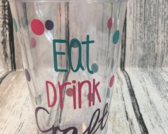 Eat, Drink, Craft - Custom Craft Tumbler
