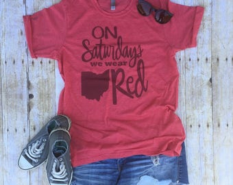 ohio state buckeyes shirt ohio state shirt ohio football on saturdays we wear red ohio shirt ohio state gift funny ohio state shirts
