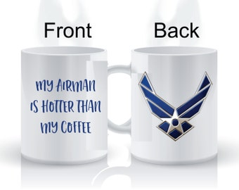 My Airman Is Hotter Than My Coffee Airforce Military Coffee Mug