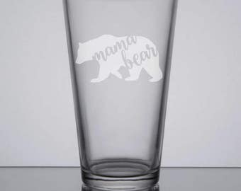 Mama Bear Pint Glass, Engraved Pint Glass, Mom Gift, Sandblasted Glass, Mother's Day, Gift for Mom, Custom Pint, Personalized Glass, Etched