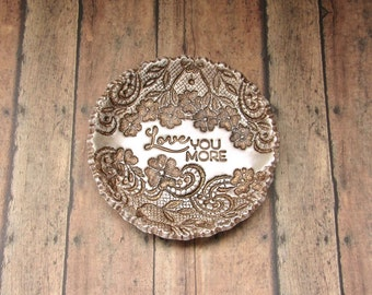 Love You More Vintage Floral Lace Jewelry Dish Ring Holder, Loving Message Gift For Her, Anniversary Gift Idea, Antique Bronze Pearl Finish