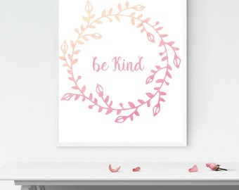Be Kind Art Print - Motivational Home Decor - Wreath Art Decor - Rose Gold Watercolor Printable Art - INSTANT DOWNLOAD