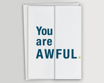 Awful Card / Funny Birthday Card / Funny Just Because Card