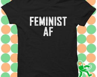Feminist AF T-Shirt, feminist tee, social justice shirt, feminist gift, gift for her, gift for him, feminism shirt, feminist agenda