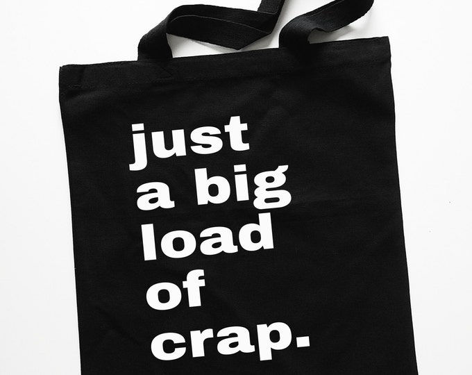 "Black ""Just a Big Load of Crap"" Tote Bag"