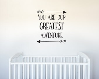 You Are Our Greatest Adventure - With Arrows - Vinyl Decal Wall Art Decor for Nursery Children Babies - v1