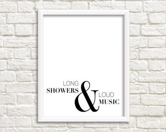 Bathroom wall art, black white printable, minimalist bathroom print, black and white digital download quote print, long showers & loud music