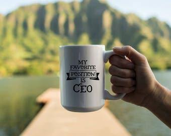 "Motivational Quote Coffee Mug • ""Favorite Position Is CEO"" • Inspirational Mug • Motivational Mug • Custom"