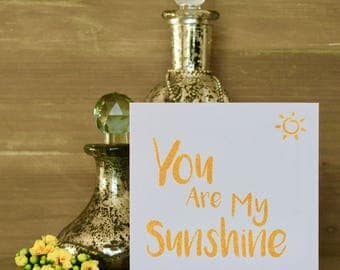 You Are My Sunshine Uplifting Romantic Card For Him For Her For Son For Daughter Sunshine and Glitter Friendship BFF Appreciation Card.