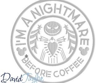 NBC Nightmare Before Coffee  - 4x4, 5x7, 6x10, 7x10, 8x10 in 9 formats - Applique - Instant Download - David Taylor Digitizing