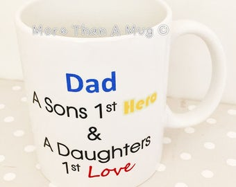 Dad Mug - Son's Hero, Daughter's Love. Father's day Mug. Ideal as a christmas stocking filler or secret Santa gift .