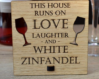 This House Runs on Love Laughter & White Zinfandel Personalised Oak Wooden Sign