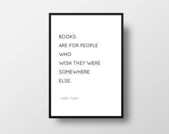 Books Quote, Mark Twain, Wish, Books, Somewhere Else, Bookish Gift, Book Lover Quote, Inspirational Books, Literature, Literary Print