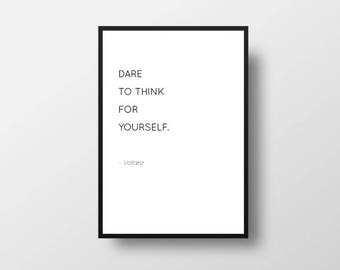 Voltaire, Dare To Think, For Yourself, Inspirational Quote, Modern Style, Modern Print, Black and White, Bookish Quote, Thinking Quote