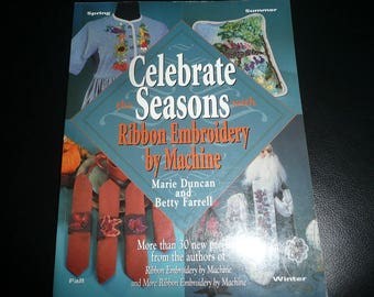 Celebrate The Seasons With ribbon Embroidery By Machine Book