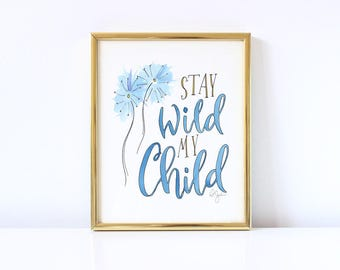 Stay wild my child - cute print for your kids room