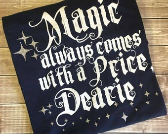 Once Upon a Time, OUAT, Rumple, Dark One, Villain, Villain Shirt, Dearie, Once Upon a Time Shirt, Magic, Magic Shirt,Dearie Shirt,Snow White
