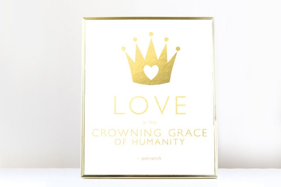 Love Quote 'Crowning Grace' Print in Gold Foil | 100% of profits will be donated to Save the Children | Valentine's Day Love Petrarch Gold