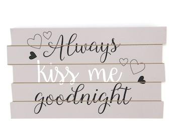 Always Kiss Me Good Night Plaque - 8PL360