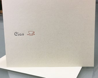 Ciao - Letterpress printed greeting card A-2 size
