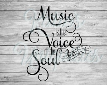 Music is the Voice of the Soul SVG DXF PNG Digital Cut File for use with cutting machines Cricut Silhouette