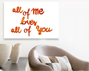 All of me loves all of you - acrylic glass picture