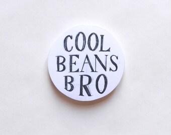 Cool Beans Bro sticker, Fun Cute Positive Laptop Sticker, Hand Drawn Typography Illustration
