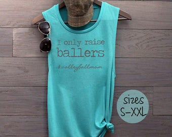 I Only Raise Ballers shirt, volleyball mom, volleyball shirt, mom life shirt, sports mom, game day shirt, i can't my kid has practice
